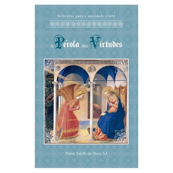 A Pérola das Virtudes - Pe. Adolfo de Doss