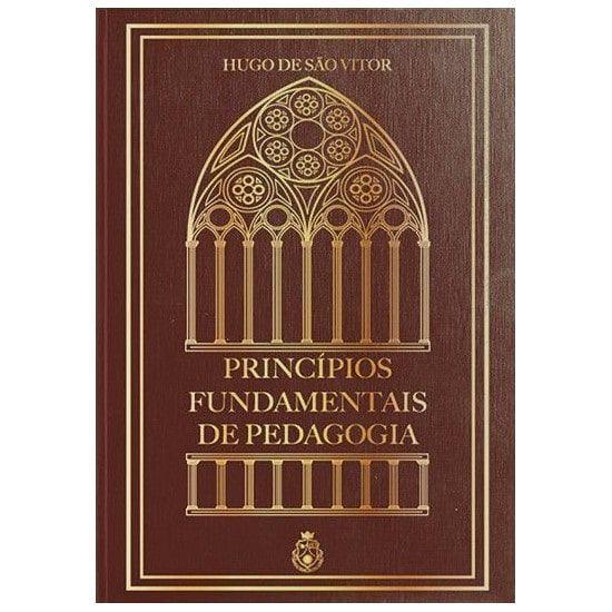 Princípios Fundamentais de Pedagogia - Hugo de São Vitor