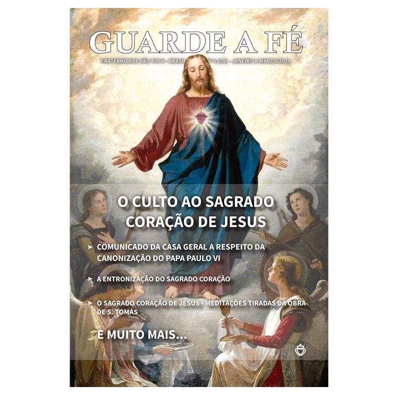 Revista Guarde a Fé - FSSPX - Ano I, n° 2 (38) - Janeiro/2019