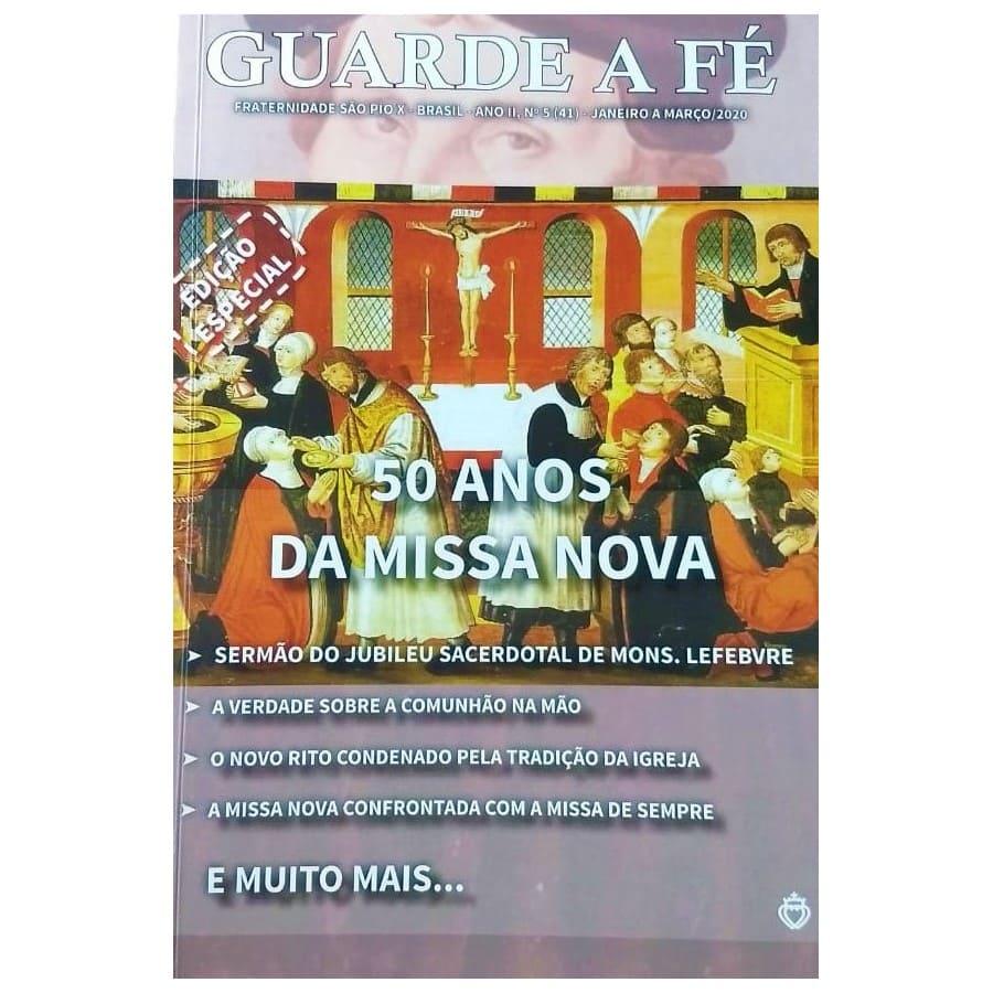 Revista Guarde a Fé - FSSPX - Ano II, n° 5 (41) - Março/2020