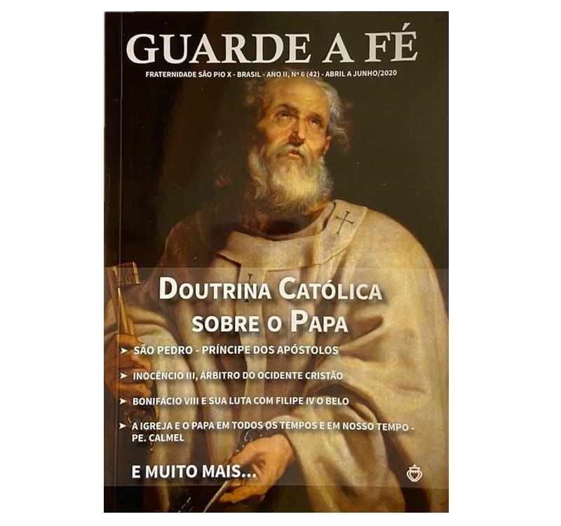 Revista Guarde a Fé - FSSPX - Ano II, n° 6 (42) - Junho/20