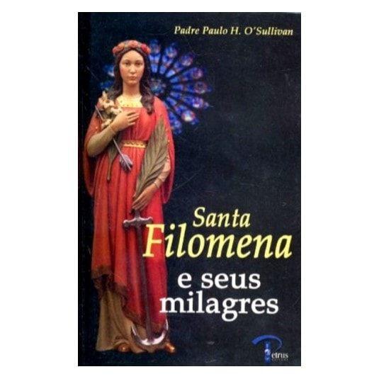 Santa Filomena e Seus Milagres - Pe. Paulo H. O'Sullivan