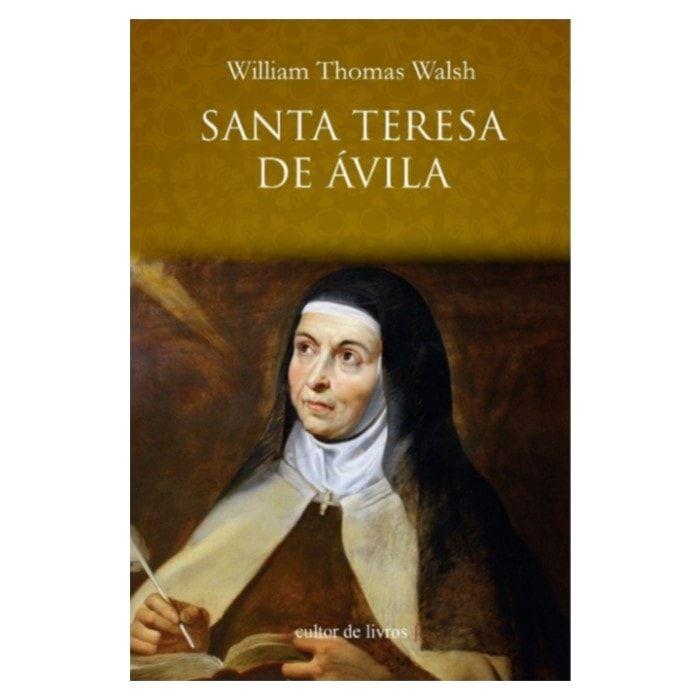 Santa Teresa de Ávila - William Thomas Walsh