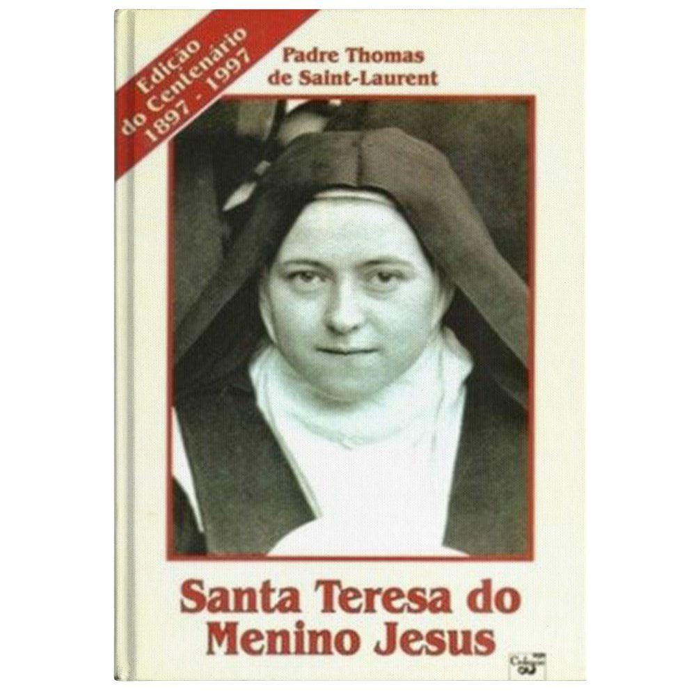 Santa Teresa do Menino Jesus - Pe. Thomas de Saint-Laurent