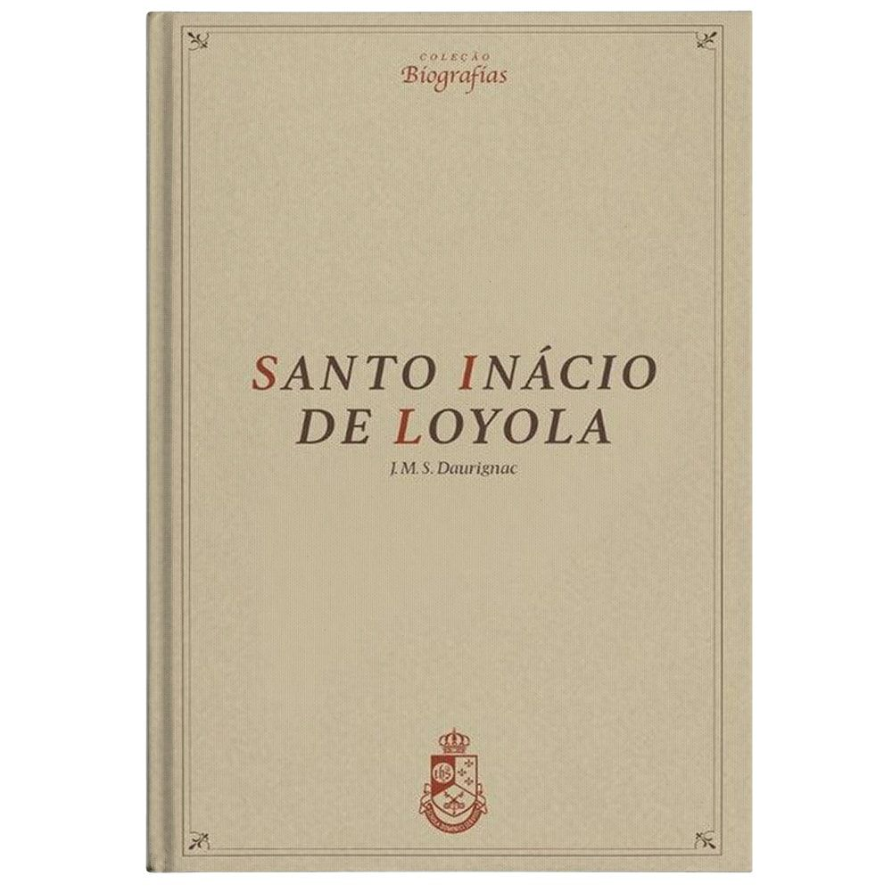 Santo Inácio de Loyola - J. M. S. Daurignac
