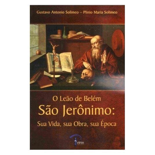 São Jerônimo: O Leão de Belém