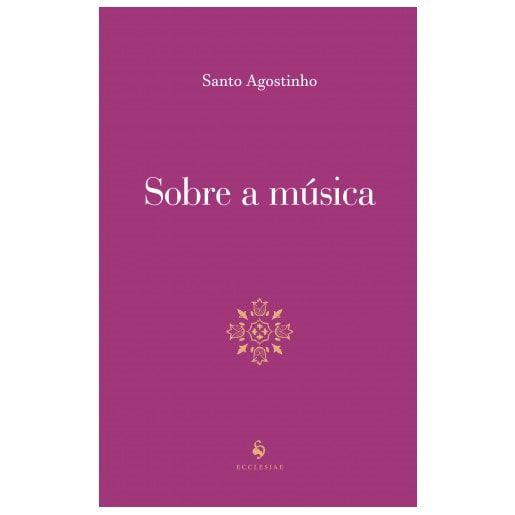 Sobre a Música - S. Agostinho