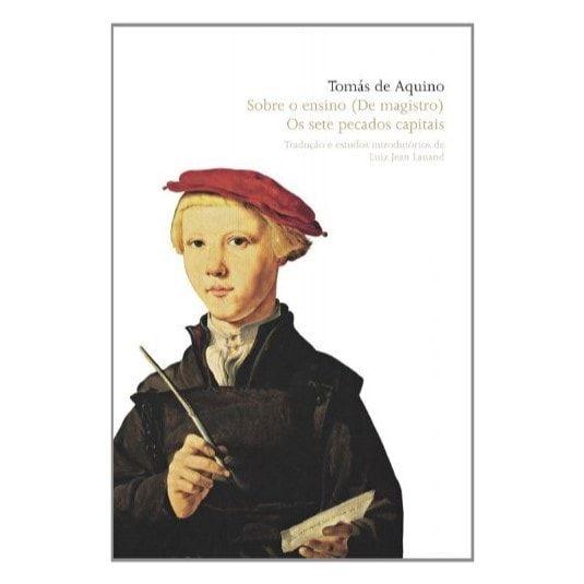 Sobre o Ensino (De Magistro) | Sete Pecados Capitais - S. Tomás de Aquino