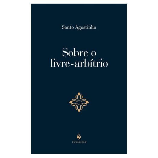 Sobre o Livre-Arbítrio - S. Agostinho
