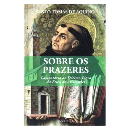 Sobre os Prazeres - S. Tomás de Aquino