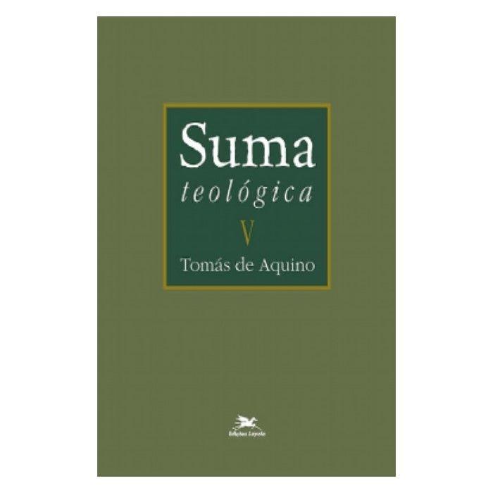 Suma Teológica - Vol. V - S. Tomás de Aquino