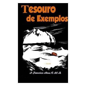 Tesouro de Exemplos (2 vols.) - P. Francisco Alves