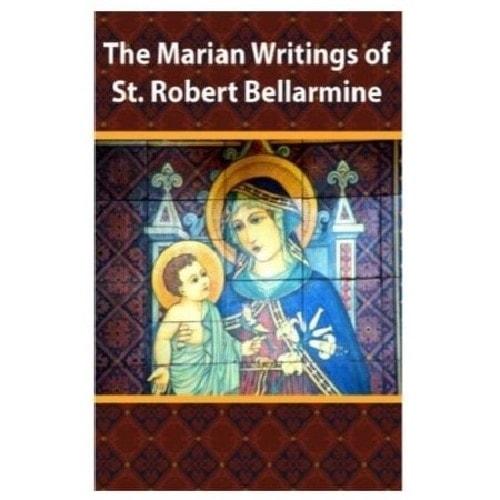 The Marian Writings of St. Robert Bellarmine