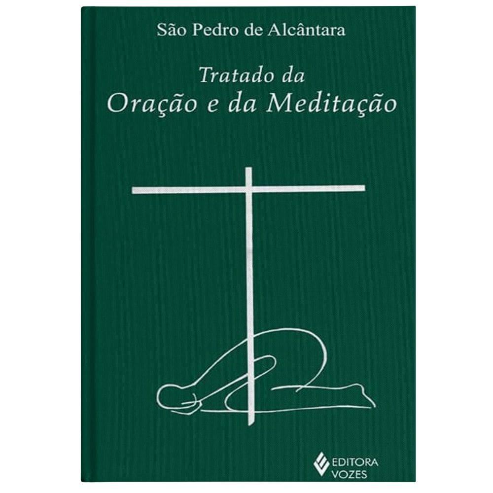 Tratado da Oração e da Meditação - S. Pedro de Alcântara
