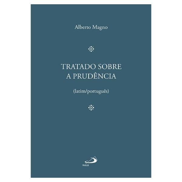Tratado sobre a Prudência - S. Alberto Magno