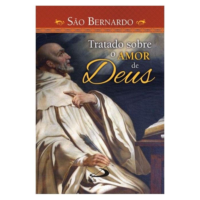 Tratado sobre o Amor de Deus - S. Bernardo de Claraval