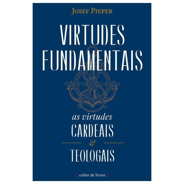 Virtudes Fundamentais - Josef Pieper
