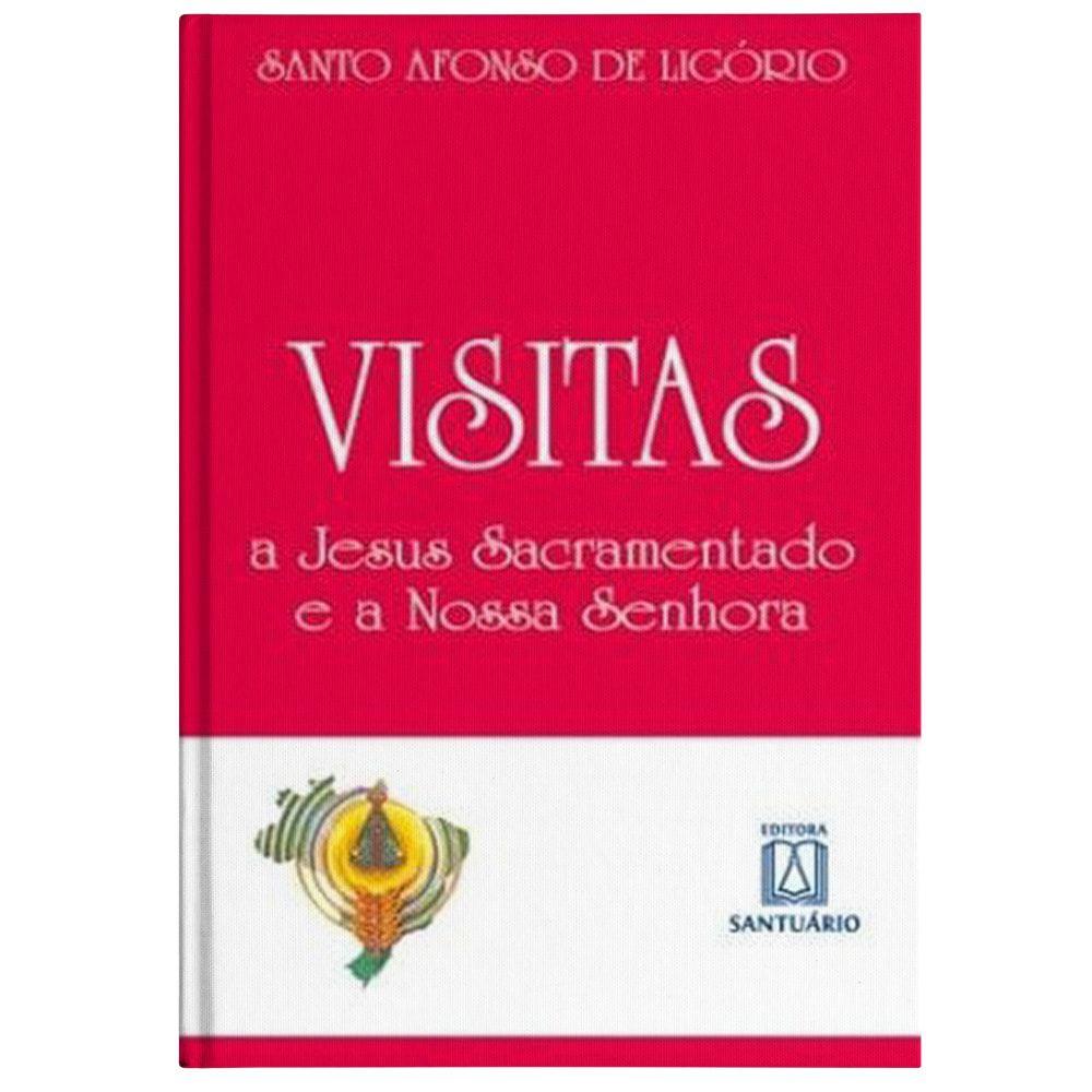 Visitas a Jesus Sacramentado e a Nossa Senhora - S. Afonso Maria de Ligório