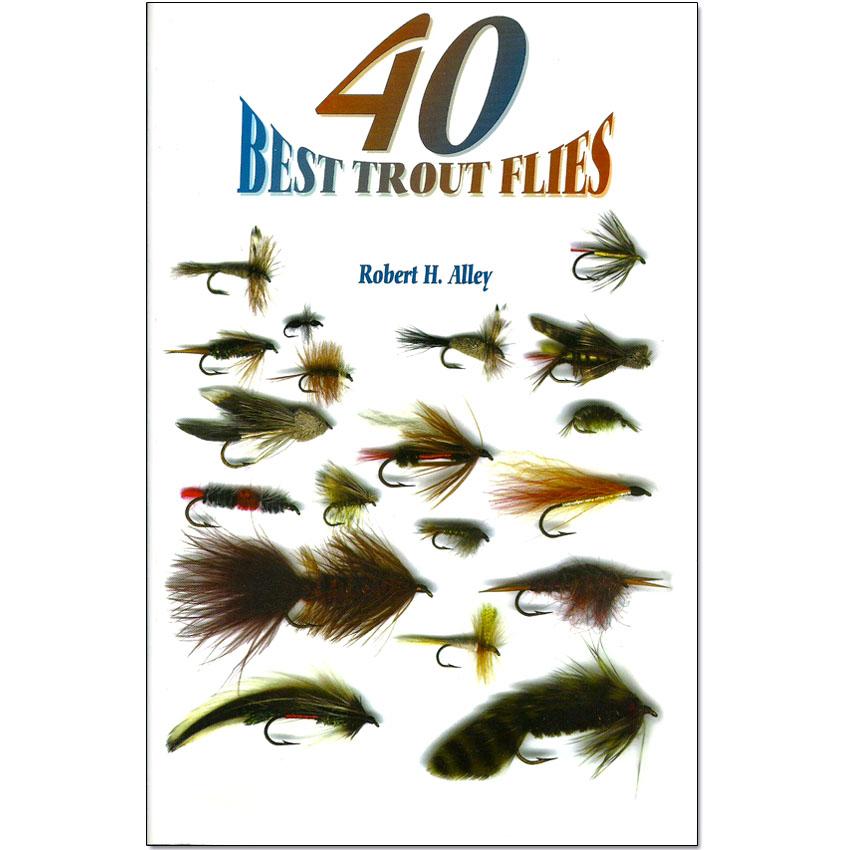 Livro 40 Best Trout Flies (Robert H. Alley)