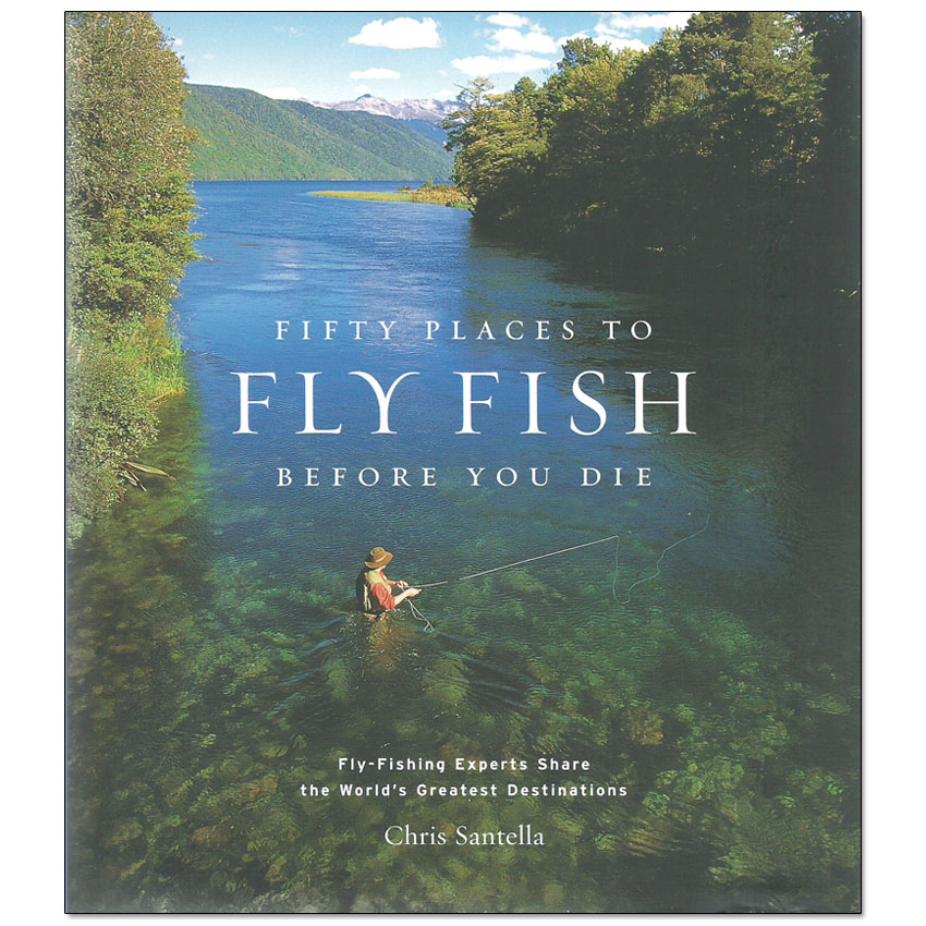 Livro Fifty Places to Fly Fish Before You Die (Chris Santella)