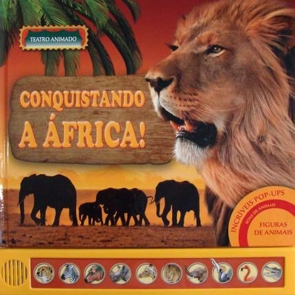 Conquistando a África! - Col. Teatro Animado - Livro Sonoro   - Gutana Brinquedos