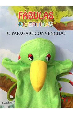 Livro Fantoche - Fábulas Divertidas - O Papagaio Convencido  - Gutana Brinquedos