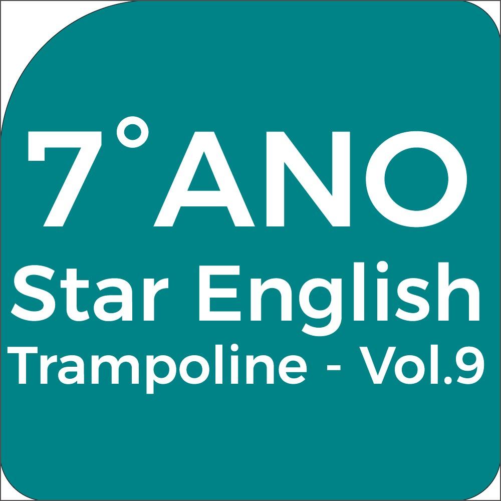 7°Ano Star English - Trampoline - Vol.9