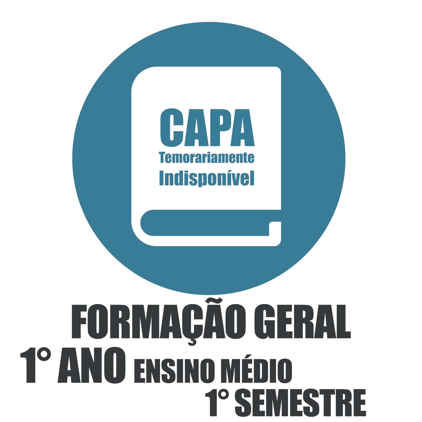 Formação Geral - 1° Ano Ensino Médio  - 1 Semestre