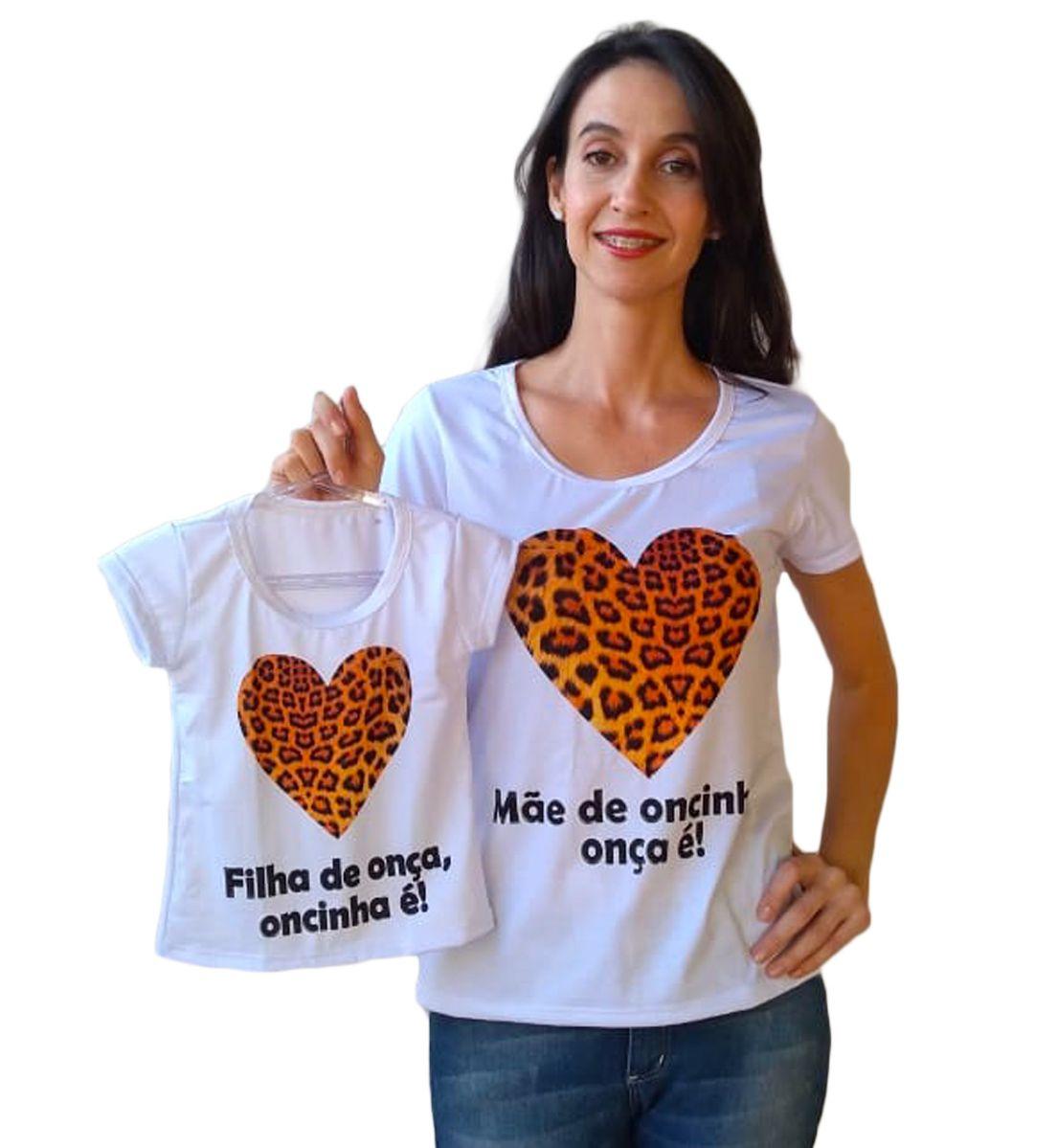 Camiseta adulta mãe de oncinha e infantil filha de onça Tal mãe tal filha
