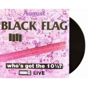 Lp Vinil Black Flag Whos Got The 10 1/2  Importado