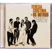 Cd Teresa Cristina + Os Outros = Roberto Carlos