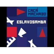 Cd Caca Machado Eslavosamba