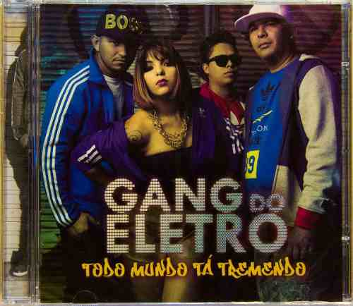 Cd Gang Do Eletro Todo Mundo Tá Tremendo