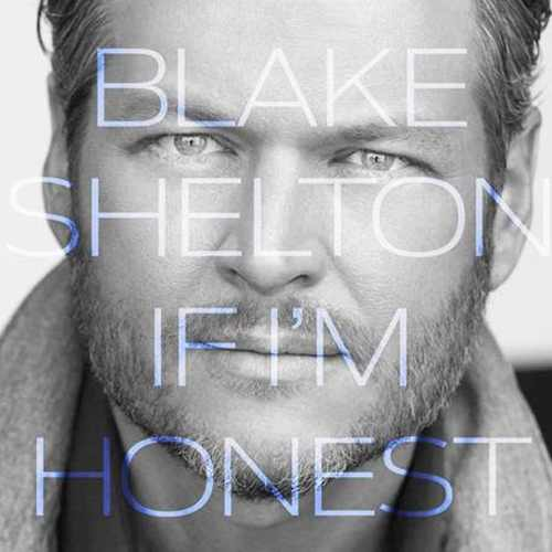 Cd Blake Shelton If I'm Honest