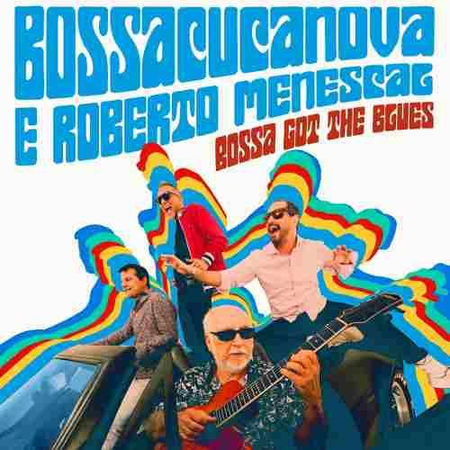 Cd Bossacucanova E Roberto Menescal Bossa Got The Blues