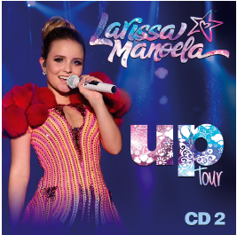 744a3f936db10 Cd Larissa Manoela Up Tour Cd 2 - Bilesky Discos