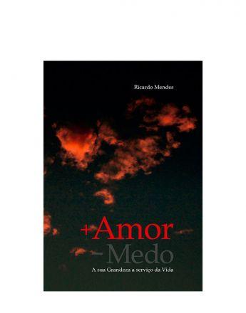 +Amor -Medo - Ricardo Mendes