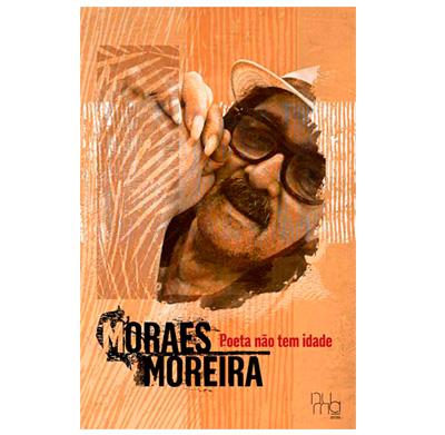 Poeta não tem idade – Moraes Moreira