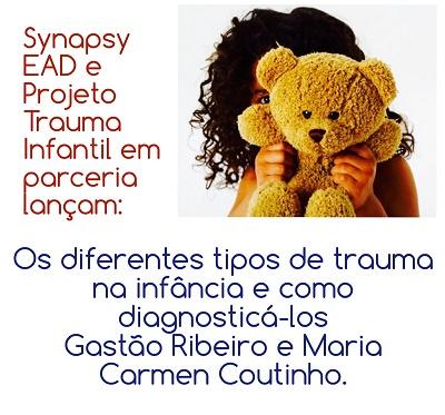 DIFERENTES TIPOS DE TRAUMAS NA INFÂNCIA E COMO DIAGNOSTICÁ-LOS - GASTÃO RIBEIRO & MARIA CARMEN COUTINHO