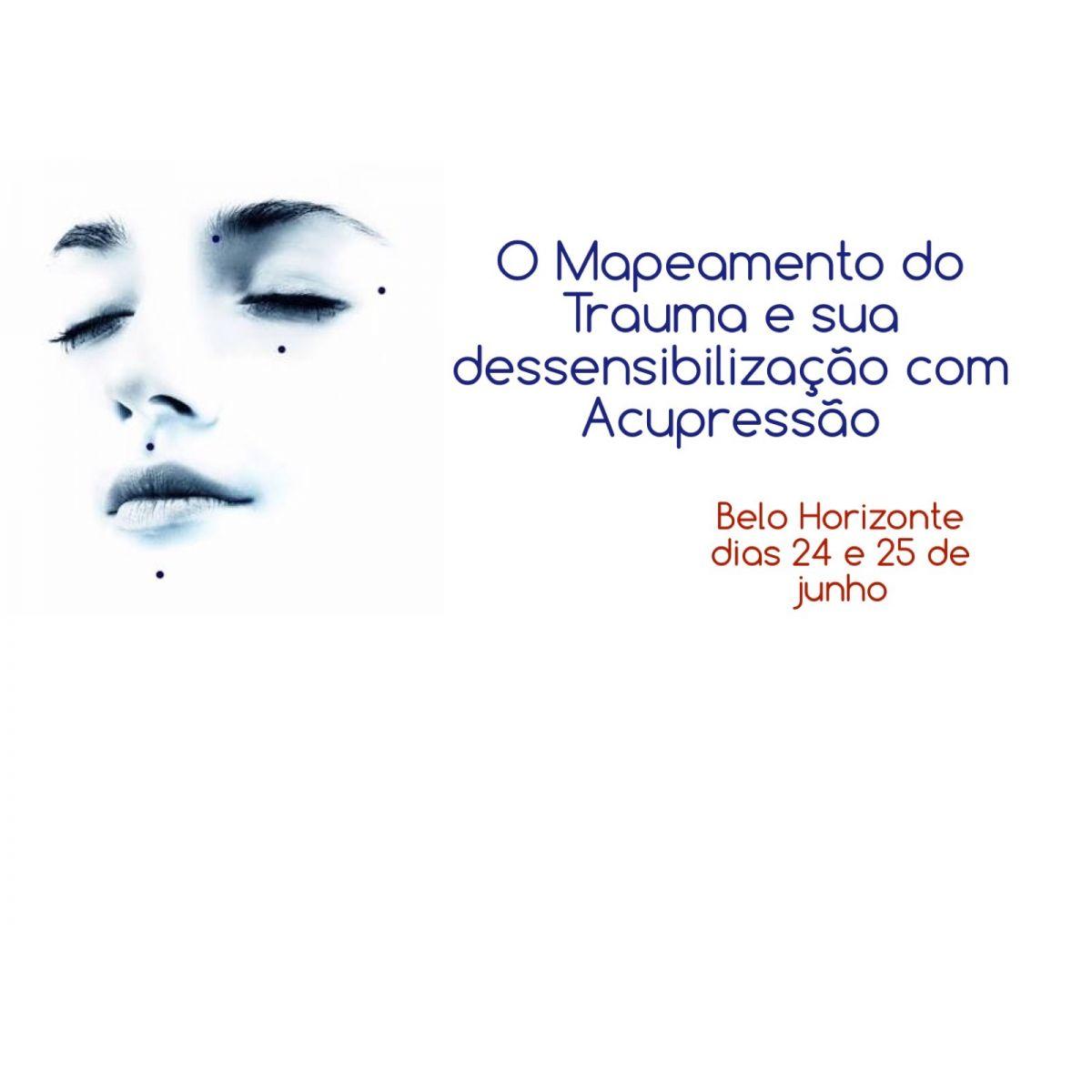 MAPEAMENTO DO TRAUMA E SUA DESSENSIBILIZAÇÃO COM ACUPRESSÃO - GASTÃO RIBEIRO