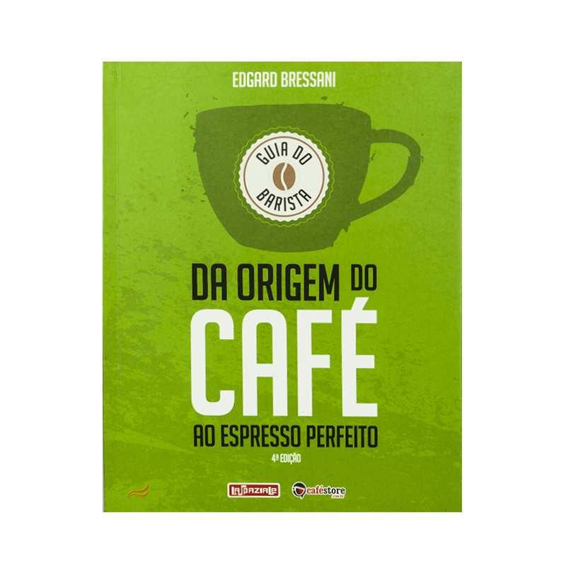 Guia do Barista - Da Origem do Café ao Espresso Perfeito