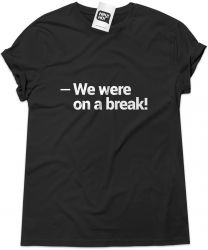 Camiseta e bolsa FRIENDS - We were on a break