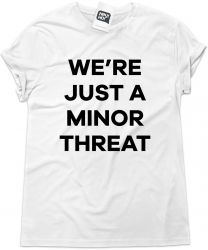 MINOR THREAT - We're just a minor threat