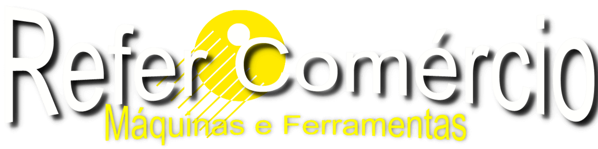 Refer Comércio  Máquinas e Ferramentas