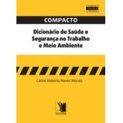 Compacto Dicionário de Saúde e Segurança no Trabalho e Meio Ambiente