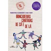 Brincadeiras Cantadas de Cá e de Lá - MARISTELA LOUREIRO, ANA TATIT
