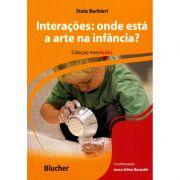 Interações - Onde esta a Arte na Infancia  - Stela Barbieri