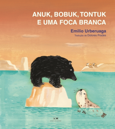 ANUK, BOBUK, TONTUK E UMA FOCA BRANCA - Emilio Urberuaga