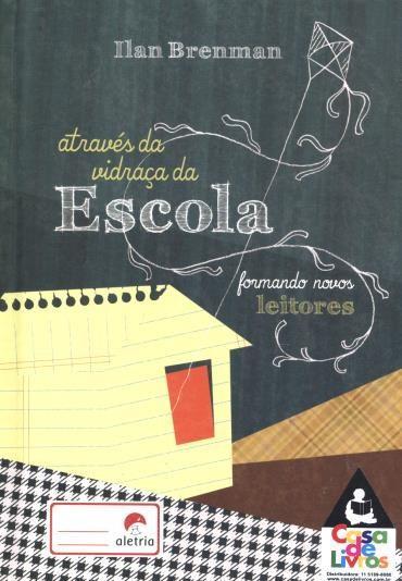 ATRAVES DA VIDRACA DA ESCOLA: FORM. NOVOS LEITORES - ILAN BRENMAN