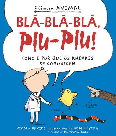 BLA-BLA-BLA, PIU-PIU! (COL. CIENCIA ANIMAL) - NICOLA DAVIES